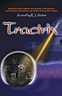 TRACTRIX, book 1 of the Seeds Of Civilization mystery adventure novels.